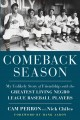 Comeback season : my unlikely story of friendship with the greatest living Negro League baseball players