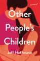 Other people's children : a novel / R.J. Hoffmann.