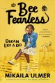 Bee fearless : dream like a kid