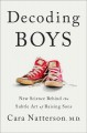 Decoding boys : new science behind the subtle art of raising sons