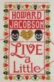 Live a little : a novel