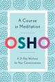 A course in meditation : a 21-day workout for your consciousness