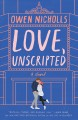 Love, unscripted : a novel