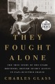 They fought alone : the true story of the Starr brothers, British Secret Agents in Nazi-occupied France