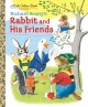 RICHARD SCARRY'S RABBIT AND HIS FRIENDS.