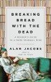 Breaking bread with the dead : a reader's guide to a more tranquil mind
