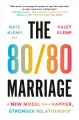 The 80/80 marriage : a new model for a happier, st...