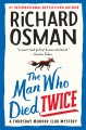 The man who died twice : a Thursday Murder Club my...