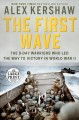 The first wave [text (large print)] : the D-Day warriors who led the way to victory in World War II