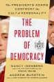 The problem of democracy [text (large print)] : the Presidents Adams confront the cult of personality