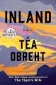 Inland [text (large print)] : a novel