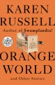 Orange world and other stories [text (large print)]