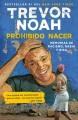 Prohibido nacer : memorias de racismo, rabia y risa