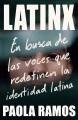Latinx : en busca de las voces que redefinen la identidad latina