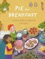 Pie for breakfast : a baking book for children