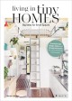 Living in tiny homes : big ideas for small spaces