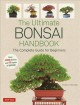 The ultimate Bonsai handbook : the complete guide for beginners