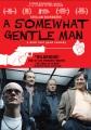 A somewhat gentle man = En ganske snill mann