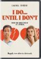 I do -- until I don't