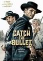 Catch the bullet [DVD]