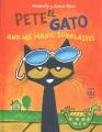 PETE EL GATO AND HIS MAGIC SUNGLASSES/ PETE THE CAT AND HIS MAGIC SUNGLASSES