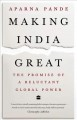 Making India great : the promise of a reluctant global power