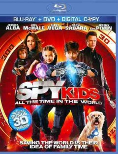 Spy kids [3D Blu-ray + Blu-ray + DVD combo] all the time in the world cover image