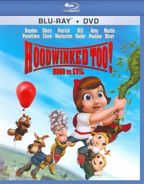Hoodwinked too! [Blu-ray + DVD combo] hood vs. evil cover image