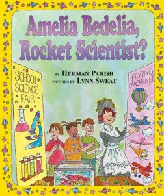 Amelia Bedelia, rocket scientist? cover image