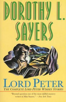 Lord Peter : the complete Lord Peter Wimsey stories cover image