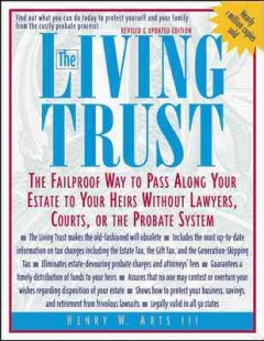 The living trust : the failproof way to pass along your estate to your heirs without lawyers, courts, or the probate system cover image