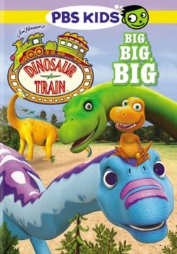 Dinosaur train. Big big big cover image
