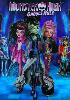 Monster high. Ghouls rule cover image