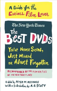 The best DVDs you've never seen, just missed or almost forgotten : a guide for the curious film lover cover image