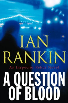 A question of blood : an inspector Rebus novel cover image