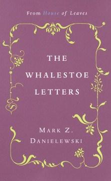 Mark Z. Danielewski's The whalestoe letters cover image