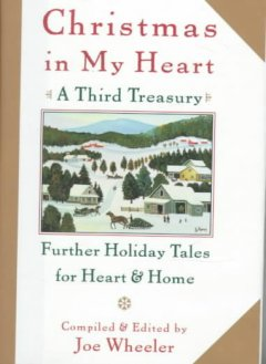 Christmas in my heart : a third treasury : further tales of holiday joy cover image