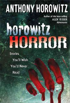 Horowitz horror : stories you'll wish you'd never read cover image