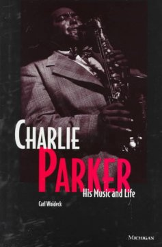 Charlie Parker : his music and life cover image