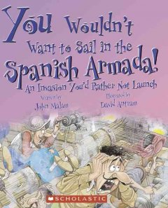 You wouldn't want to sail in the Spanish Armada! : an invasion you'd rather not launch cover image