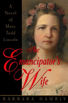 The emancipator's wife : a novel of Mary Todd Lincoln cover image
