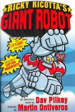 Ricky Ricotta's giant robot : an adventure novel cover image
