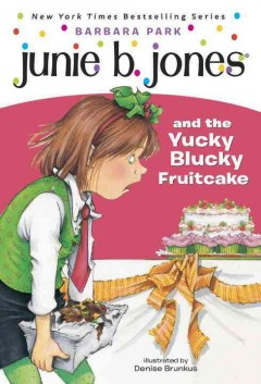 Junie B. Jones and the yucky blucky fruitcake cover image