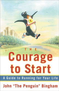 The courage to start : a guide to running for your life cover image