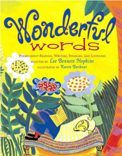 Wonderful words : poems about reading, writing, speaking, and listening cover image