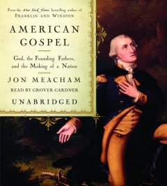 American gospel [God, the founding fathers, and the making of a nation] cover image