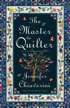 The master quilter : an Elm Creek quilts novel cover image