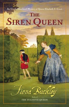 The siren queen : an Ursula Blanchard mystery at Queen Elizabeth I's court cover image