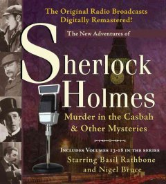 The new adventures of Sherlock Holmes. Volumes 13-18 Murder in the Casbah & other mysteries cover image