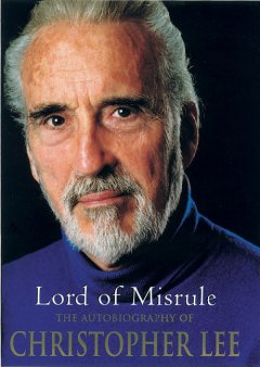 Lord of misrule : the autobiography of Christopher Lee cover image